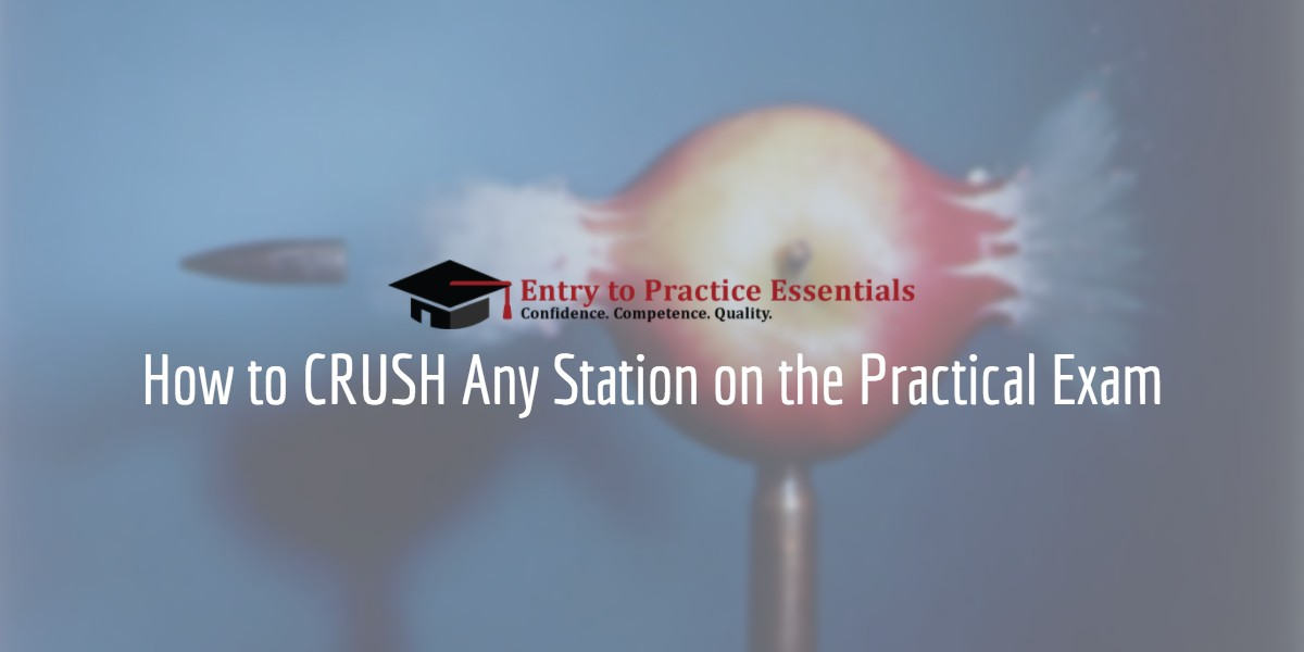 How to Crush the Practical Exam Stations
